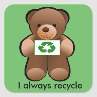 Teddy Bear With Recycle Symbol Square Sticker