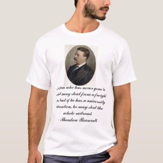 Teddy R, A man who has never gone to school may... T-Shirt