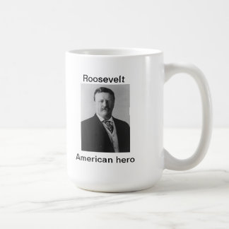 Teddy Roosevelt, American hero Basic White Mug