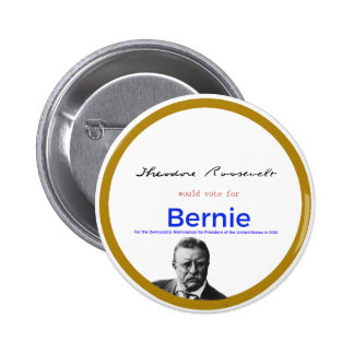 Teddy Roosevelt for Bernie Sanders 6 Cm Round Badge