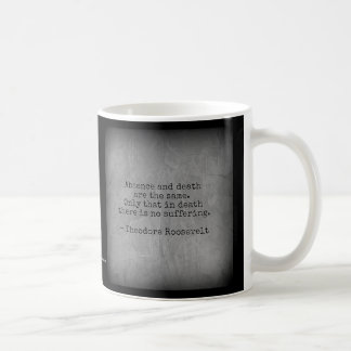 Teddy Roosevelt Quote - Absence & Death Coffee Mug