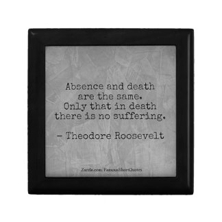 Teddy Roosevelt Quote - Absence & Death Gift Box