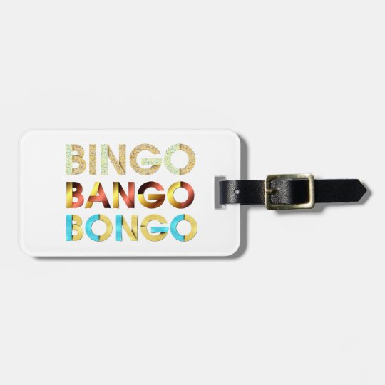 TEE Bingo Bango Bongo Luggage Tag