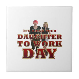 TEE Daughter to Work Day Tile