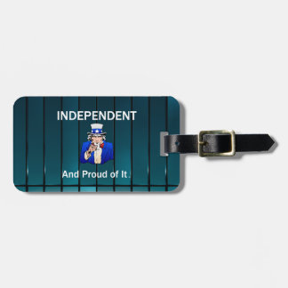 TEE Independent and Proud of It Luggage Tag