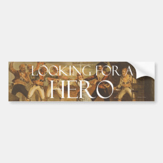TEE Looking for a Hero Bumper Sticker