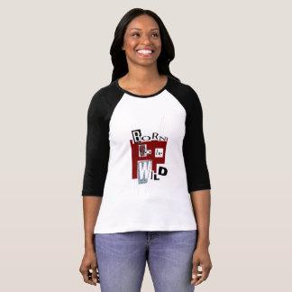 "Tee-shirt woman sleeves 3/4 ""Born to Be wild "" T-Shirt"