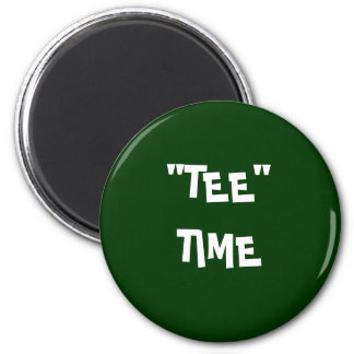 """""""TEE"""" TIME 6 CM ROUND MAGNET"""