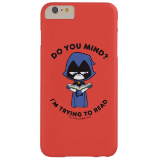 "Teen Titans Go! | Raven ""I'm Trying To Read"" Barely There iPhone 6 Plus Case"