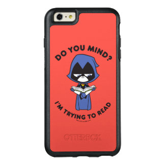 "Teen Titans Go! | Raven ""I'm Trying To Read"" OtterBox iPhone 6/6s Plus Case"