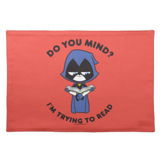"""Teen Titans Go!   Raven """"I'm Trying To Read"""" Placemat"""