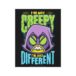 "Teen Titans Go! | Raven ""Not Creepy I'm Different"" Canvas Print"