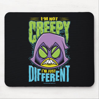 "Teen Titans Go! | Raven ""Not Creepy I'm Different"" Mouse Pad"