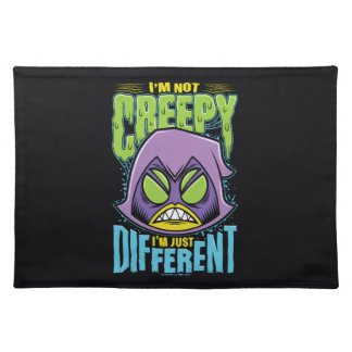 "Teen Titans Go! | Raven ""Not Creepy I'm Different"" Placemat"