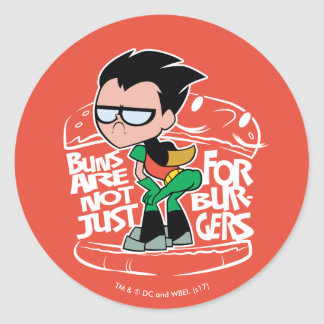 Teen Titans Go! | Robin Booty Scooty Buns Classic Round Sticker