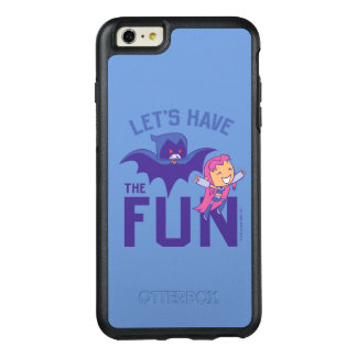 "Teen Titans Go! | Starfire & Raven ""Have The Fun"" OtterBox iPhone 6/6s Plus Case"