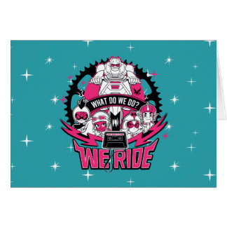 "Teen Titans Go! | ""We Ride"" Retro Moto Graphic Card"