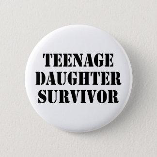 Teenage Daughter Survivor 6 Cm Round Badge