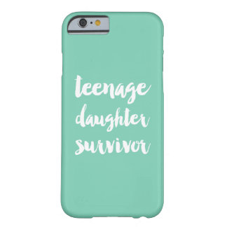 Teenage Daughter Survivor Barely There iPhone 6 Case
