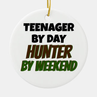 Teenager by Day Hunter by Weekend Round Ceramic Decoration