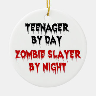 Teenager by Day Zombie Slayer by Night Round Ceramic Decoration
