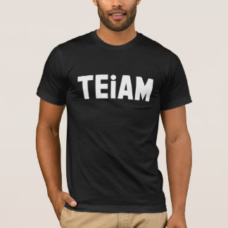 TEiAM T-Shirt