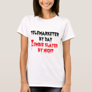 Telemarketer by Day Zombie Slayer by Night T-Shirt