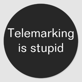 Telemarking is stupid small classic round sticker