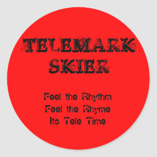 TELEMARKSKIER, Feel the RhythmFeel the RhymeIts... Classic Round Sticker