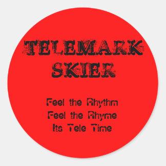 TELEMARKSKIER, Feel the RhythmFeel the RhymeIts... Round Sticker