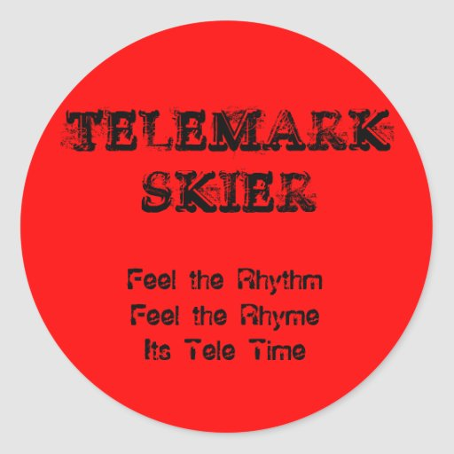 TELEMARKSKIER, Feel the RhythmFeel the RhymeIts... Stickers