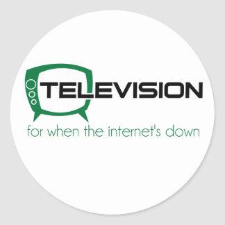 Television for when the internet is down round sticker