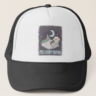 Tell A Fairy Tale Day - Appreciation Day Trucker Hat