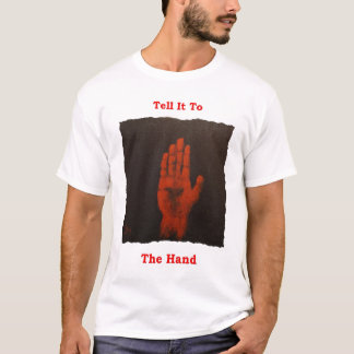 Tell It To The Hand Irish T Shirt