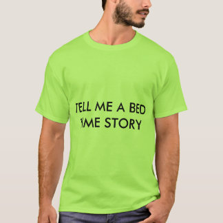 TELL ME A BED TIME STORY LIME BASIC T-SHIRT