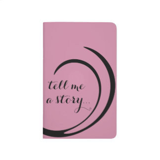 """Tell Me a Story..."" Pocket Journal"