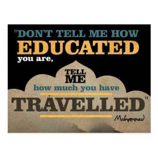 Tell Me How Much You Have Travelled Postcard