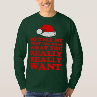 Tell Me What You Want Really Want Santa Christmas T-Shirt