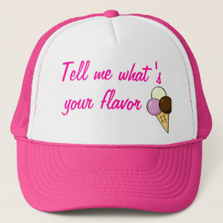 Tell me what's your flavor trucker hat