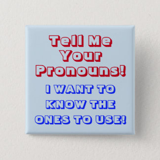 """Tell Me Your Pronouns!"" Square Button"