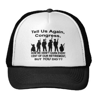 Tell Us How Congress Not Military Earned Retire $$ Hats