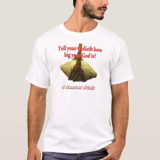 Tell Your Goliath... T-Shirt