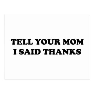 Tell Your Mom I Said Thanks Postcard