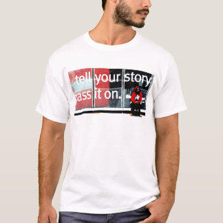 Tell Your Story To The World T-Shirt