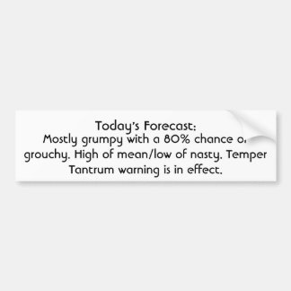 Temper Tantrum Warning In Effect Bumper Sticker