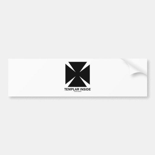Templar Inside Bumper Sticker