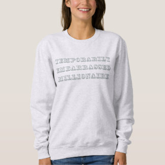 Temporarily Embarrassed Millionaire T-shirt