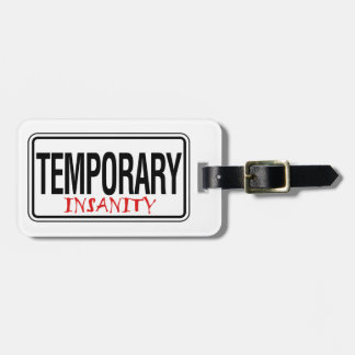 Temporary Insanity Road Sign Luggage Tag