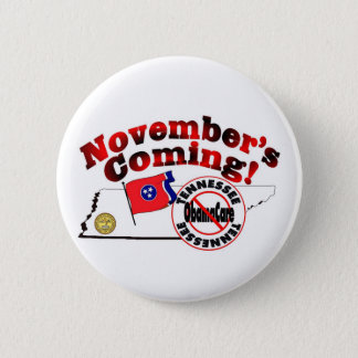 Tennessee Anti ObamaCare – November's Coming! 6 Cm Round Badge