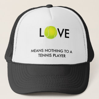 tennis-ball, L, VE, MEANS NOTHING TO A TENNIS P... Trucker Hat